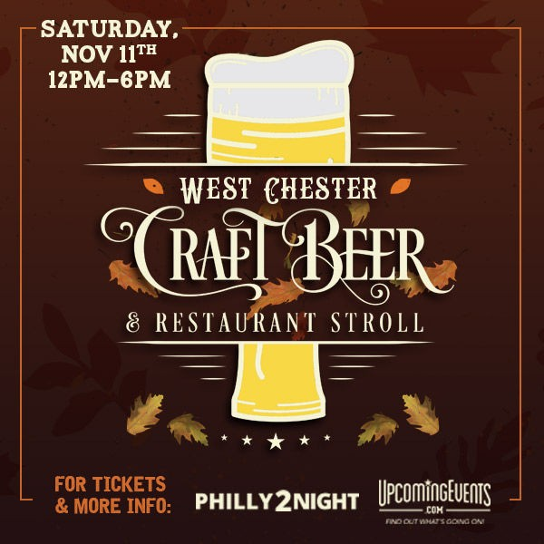 The Great West Chester Craft Beer & Restaurant Stroll